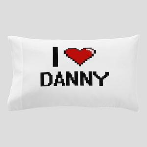 I Love Danny Pillow Case