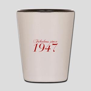 Fabulous since 1947-Cho Bod red2 300 Shot Glass