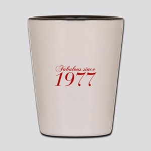 Fabulous since 1977-Cho Bod red2 300 Shot Glass