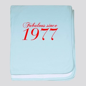 Fabulous since 1977-Cho Bod red2 300 baby blanket