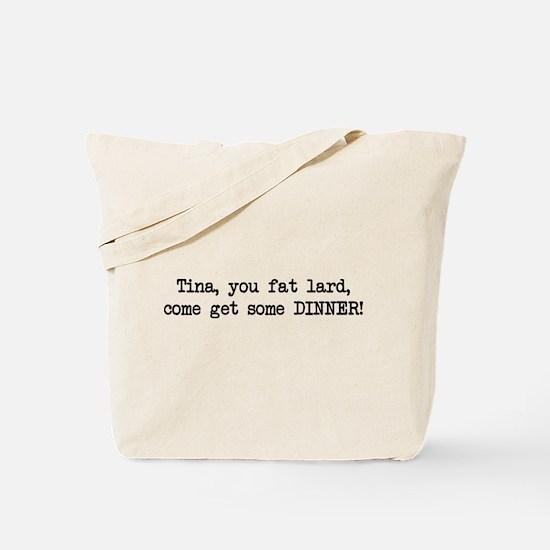 Tina, You Fat Lard (blk) Tote Bag