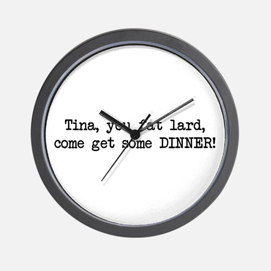 Tina, You Fat Lard (blk) Wall Clock