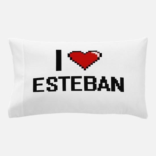 I Love Esteban Pillow Case