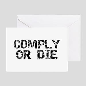 Comply Or Die Greeting Card