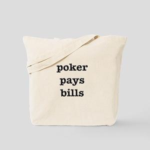 poker pays bills Tote Bag