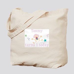 Tammy turns 1 today Tote Bag