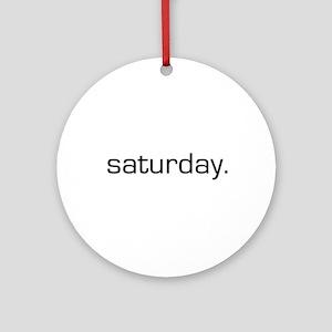 Saturday Ornament (Round)