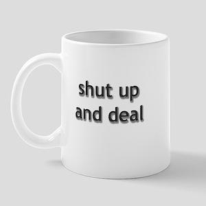 shut up and deal Mug