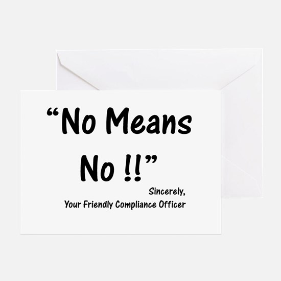 Compliance No Means No Greeting Card