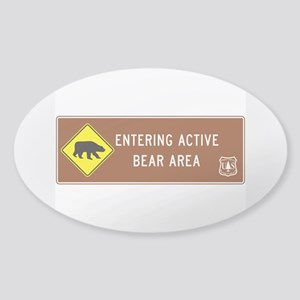 Entering Active Bear Area, North Ca Sticker (Oval)