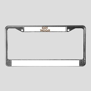 GOT WOOD! License Plate Frame