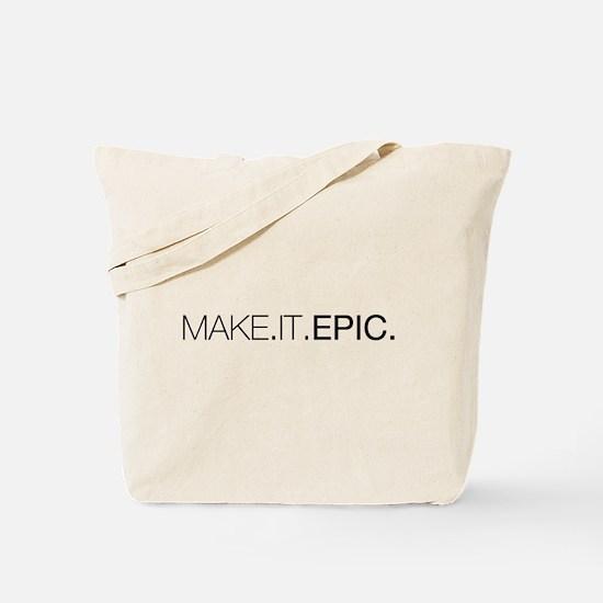 Make.It.Epic Tote Bag