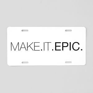 Make.It.Epic Aluminum License Plate