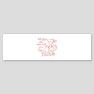 SATURDAYS CHILD Bumper Sticker