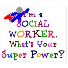 Social Worker Super Power Poster