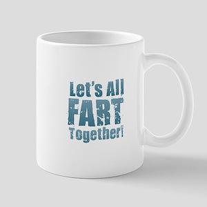 Let's All Fart Together Mugs