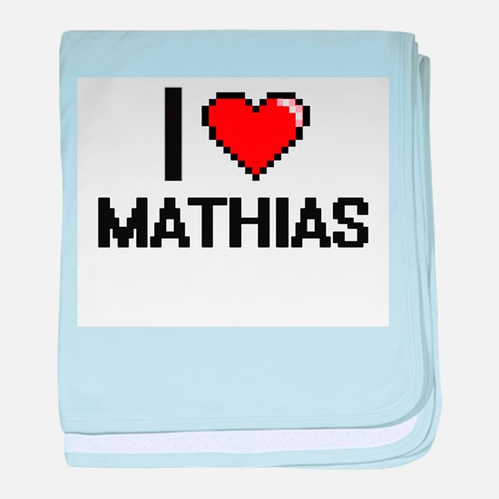 I Love Mathias baby blanket