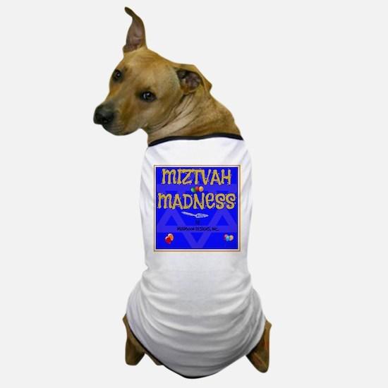 MITZVAH MADNESS Dog T-Shirt