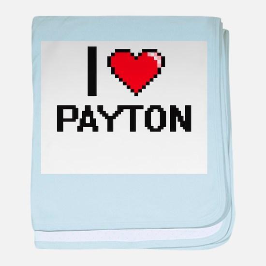 I Love Payton baby blanket