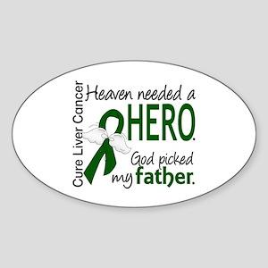 Liver Cancer HeavenNeededHero1 Sticker (Oval)