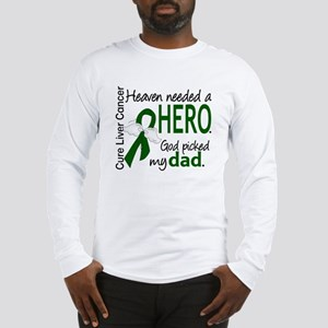Liver Cancer HeavenNeededHero1 Long Sleeve T-Shirt