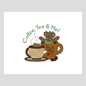 COFFEE TEA AND ME Posters