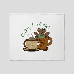 COFFEE TEA AND ME Throw Blanket