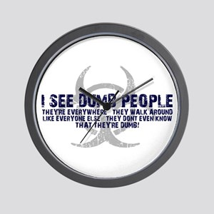 I SEE DUMB PEOPLE Wall Clock