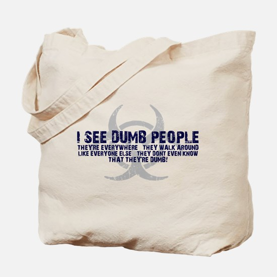 I SEE DUMB PEOPLE Tote Bag