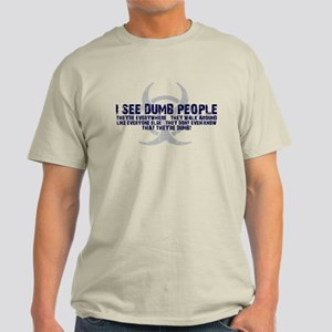 I SEE DUMB PEOPLE Light T-Shirt