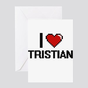 I Love Tristian Greeting Cards