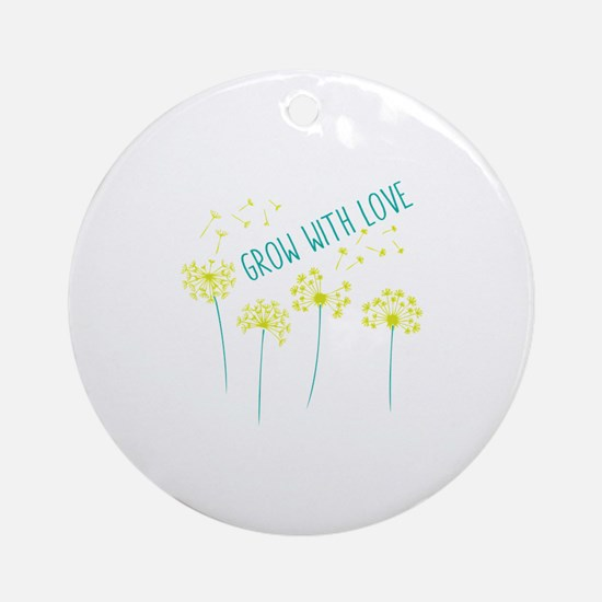 Grow With Love Ornament (Round)