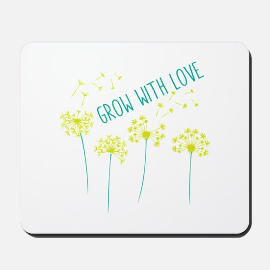 Grow With Love Mousepad