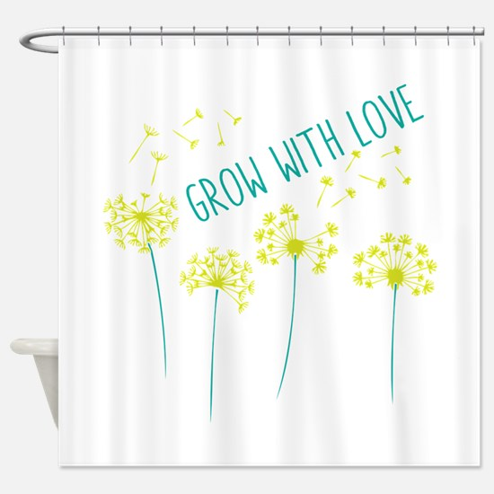 Grow With Love Shower Curtain