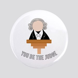 You Be The Judge Button