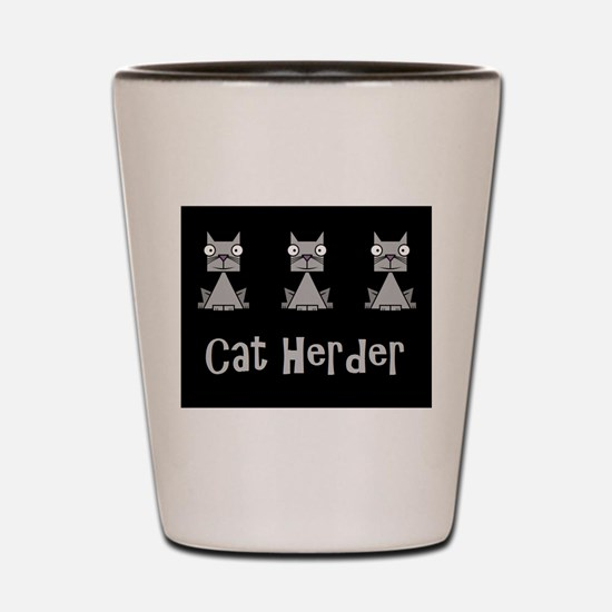 Cat Herder - job humor with cats Shot Glass