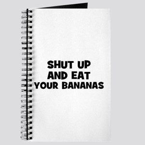 shut up and eat your bananas Journal