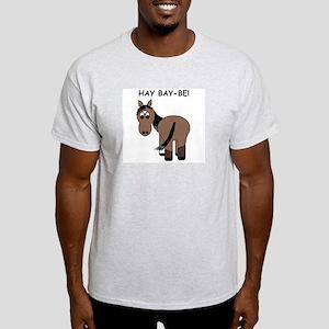 Hay Bay-Be! Horse Light T-Shirt