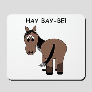 Hay Bay-Be! Horse Mousepad
