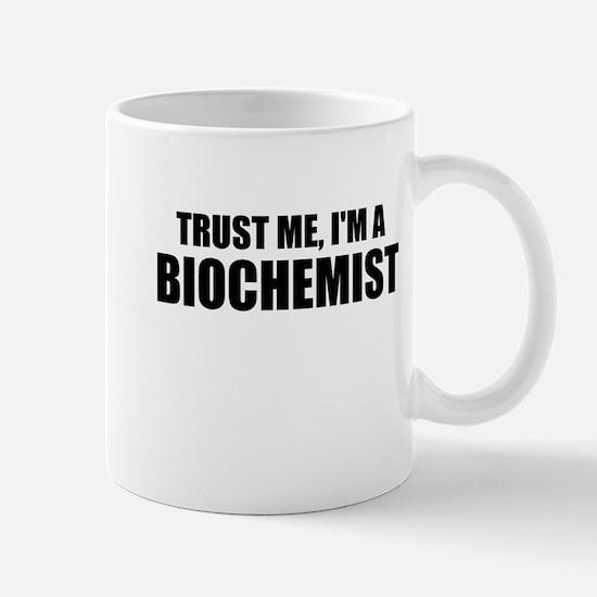Trust Me, I'm A Biochemist Mugs