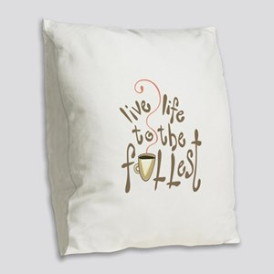 LIVE LIFE TO THE FULLEST Burlap Throw Pillow