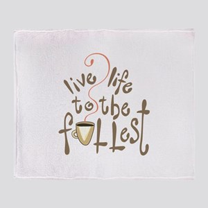 LIVE LIFE TO THE FULLEST Throw Blanket