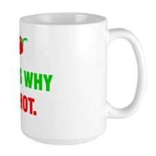 This is why I'm Hot. Large Mug