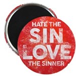 Hate the Sin, Love the Sinner Magnets