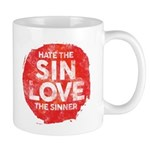 Hate the Sin, Love the Sinner Mugs