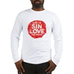 Hate the Sin, Love the Sinner Long Sleeve T-Shirt