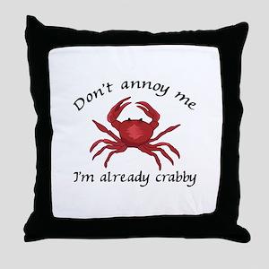 IM ALREADY CRABBY Throw Pillow