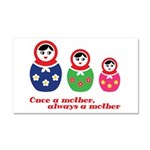 Once a mother, always a mother Car Magnet 20 x 12