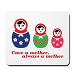 Once a mother, always a mother Mousepad