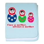 Once a mother, always a mother baby blanket